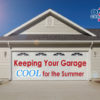 Keeping Your Garage COOL This Summer in Florida